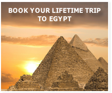 BOOK YOUR LIFETIME TRIP  TO EGYPT